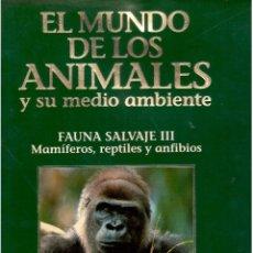Libros antiguos: EL MUNDO DE LOS ANIMALES TOMO V FAUNA SALVAJE III MAMIFEROS REPTILES U ANFIBIOS. Lote 63794663