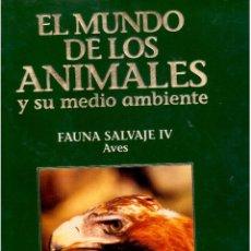 Libros antiguos: EL MUNDO DE LOS ANIMALES TOMO V FAUNA SALVAJE IV AVES. Lote 63794883