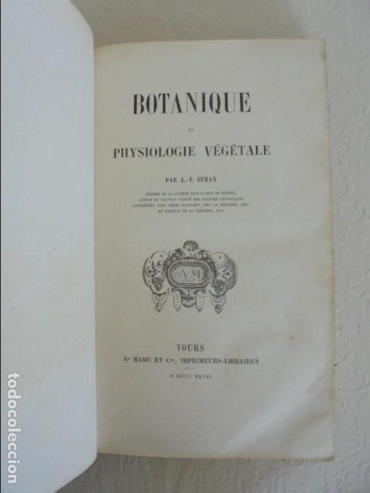 Libros antiguos: BOTANIQUE ET PHYSIOLOGIE VEGETALE. L.F. JEHAN. MANE ET 1847. VER FOTOGRAFIAS ADJUNTAS. - Foto 15 - 64168795