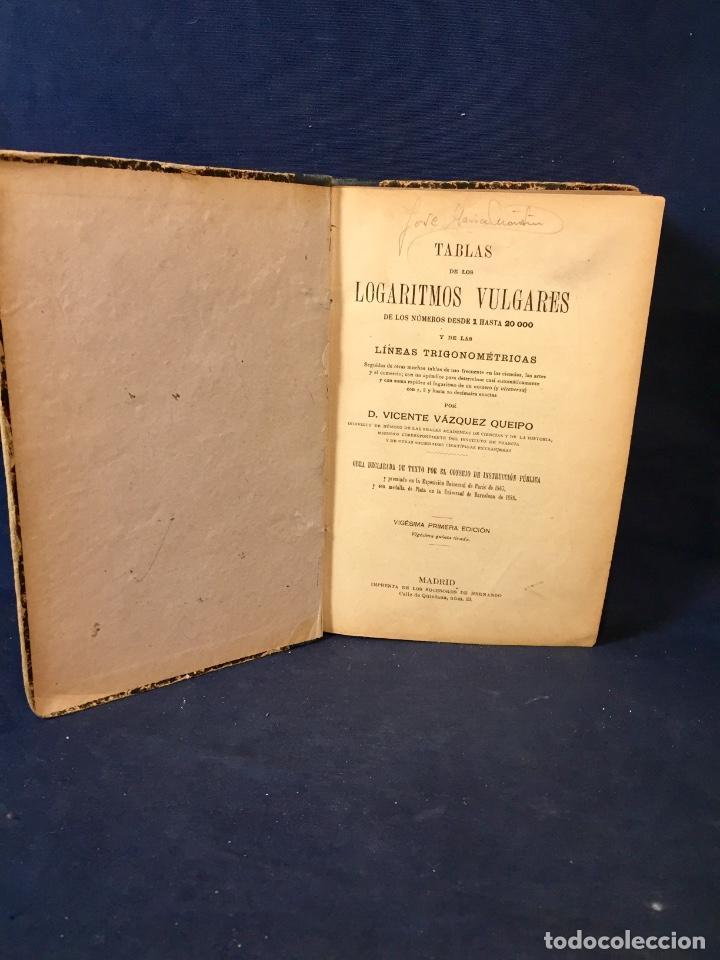 Libros antiguos: TABLAS DE LOS LOGARITMOS VULGARES DE 1 A 20000 21ª ED FFS S XIX VAZQUEZ QUEIPO 20X13CMS - Foto 6 - 66447058
