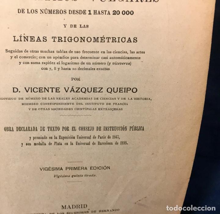 Libros antiguos: TABLAS DE LOS LOGARITMOS VULGARES DE 1 A 20000 21ª ED FFS S XIX VAZQUEZ QUEIPO 20X13CMS - Foto 7 - 66447058