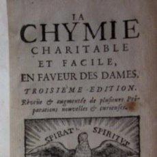 Libros antiguos: LA CHYMIE CHARITABLE ET FACILE EN FAVEUR DES DAMES - MARIE MEURDRAC - AÑO 1687. Lote 67065162
