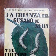Libros antiguos: LA CRIANZA DEL GUSANO DE SEDA. Lote 67138937