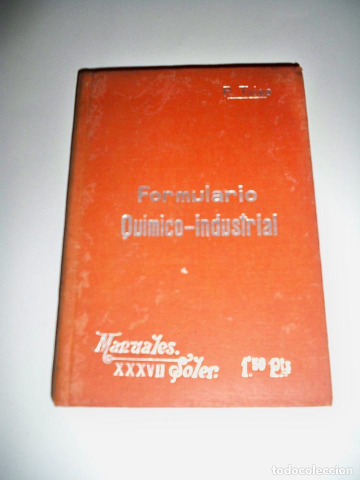 MANUALES SOLER FORMULARIO QUIMICO INDUSTRIAL (Libros Antiguos, Raros y Curiosos - Ciencias, Manuales y Oficios - Física, Química y Matemáticas)