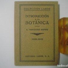Libros antiguos: B.FERNÁNDEZ. INTRODUCCIÓN A LA BOTÁNICA. COLECCIÓN LABOR. 1942.. Lote 183466071