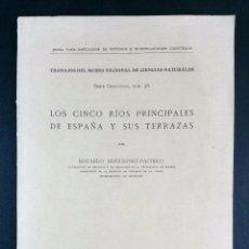 Libros antiguos: LOS CINCO RÍOS PRINCIPALES DE ESPAÑA Y SUS TERRAZAS // EDUARDO HERNÁNDEZ-PACHECO // ((1928)). Lote 67889661