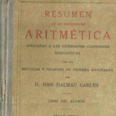 Libros antiguos: RESUMEN DE LAS LECCIONES DE ARITMÉTICA APLICADAS A CUESTIONES MERCANTILES.DALMAU CARLES.GERONA.1935. Lote 67917777