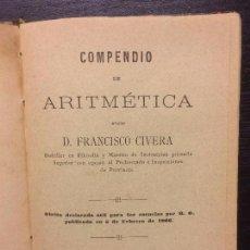Libros antiguos: COMPENDIO DE ARITMETICA, FRANCISCO CIVERA, 1893. Lote 68196757