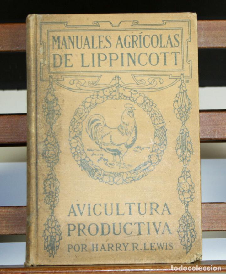 8236 - AVICULTURA PRODUCTIVA. HARRY R. LEWIS. EDIT. J. B. LIPPINCOTT COMPANY. S/F. (Libros Antiguos, Raros y Curiosos - Ciencias, Manuales y Oficios - Bilogía y Botánica)