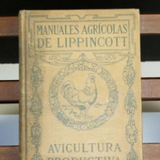 Libros antiguos: 8236 - AVICULTURA PRODUCTIVA. HARRY R. LEWIS. EDIT. J. B. LIPPINCOTT COMPANY. S/F.. Lote 68239769