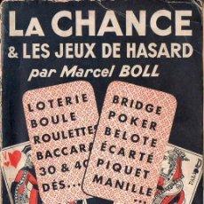 Libros antiguos: BOLL: LA CHANCE ET LES JEUX DE HASARD (LAROUSSE, 1936) LA SUERTE Y LOS JUEGOS DE AZAR. Lote 68674889