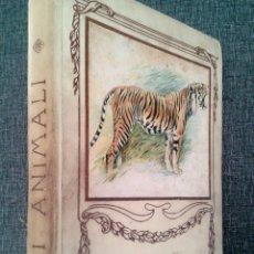 Libros antiguos: GLI ANIMALI - LOS ANIMALES (1923?). PROFUSAMENTE ILUSTRADO EN COLOR. ANTONIO VALLARDI, MILANO. RARO. Lote 68939993