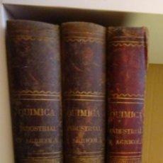 Libros antiguos: QUÍMICA ( INDUSTRIAL Y AGRÍCOLA ). 3 TOMOS. PROFESOR W. WAGNER. TRADUCIDA DE LA 12ª EDICIÓN ALEMANA. Lote 68967193
