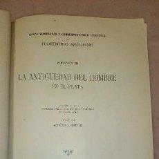 Libros antiguos: LA ANTIGUEDAD DEL HOMBRE EN LA PLATA,FLORENTINO AMEGHINO. Lote 69427997