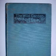 Libros antiguos: THE WILD GARDEN. W. ROBINSON, F.L.S. LONDON. 1883. ILUSTRADO. 179 PAGINAS. 22,5 X 15 CM. Lote 258198420