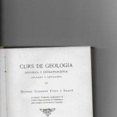 Libros antiguos: CURS DE GEOLOGIA DINAMICA Y ESTRATIGRAFICA APLICADA A CATALUNYA / N. FONT Y SAGUE. BCN, 1905. . Lote 69833121