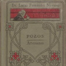 Libros antiguos: FERNANDEZ NAVARRO, LUCAS: POZOS ARTESIANOS. MANUALES GALLACH Nº 86. Lote 69857401
