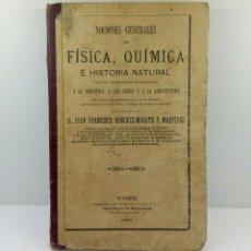 Libros antiguos: NOCIONES GENERALES FÍSICA QUÍMICA HISTORIA NATURAL JUAN FRANCISCO SÁNCHEZ-MORATE 1902. Lote 69950689