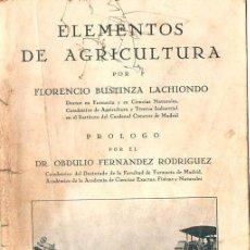 Libros antiguos: BUSTINZA LACHIONDO : ELEMENTOS DE AGRICULTURA (1933). Lote 70098349