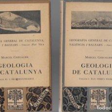 Libros antiguos: GEOLOGIA DE CATALUNYA / M. CHEVALIER. BCN : BARCINO, 1930-32. 2 VOLS. 19X13CM. 220 + 268 P.. Lote 70199405