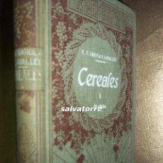 Libros antiguos: ENCICLOPEDIA AGRICOLA, CEREALES,NORMAS GENERALES DE CULTIVO.GAROLA.LAVALLEE.1930. SALVAT.. Lote 70243929