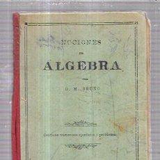 Libros antiguos: NOCIONES DE ALGEBRA. POR G. M. BRUÑO. 69 PAGINAS. 17,8 X 11,5CM. Lote 70342501