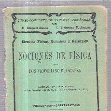 Libros antiguos: CURSO COMPLETO DE NOCIONES DE FÍSICA. POR DON VICTORIANO F. ASCARZA. EL MAGISTERIO ESPAÑOL. . Lote 70342729