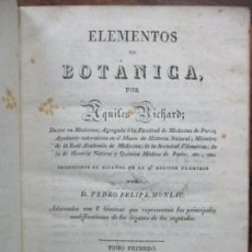 Libros antiguos: ELEMENTOS DE BOTÁNICA. AQUILES RICHARD. 2 TOMOS EN 1 VOL. 1831.. Lote 70375693