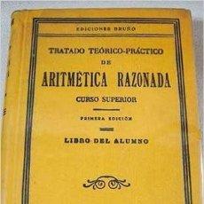 Libros antiguos: TRATADO TEORICO PRACTICO DE ARITMETICA RAZONADA 1932. Lote 70491205