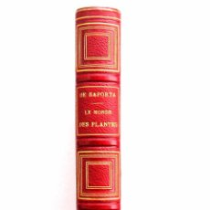 Libros antiguos: (1879) BOTÁNICA. SAPORTA: EL MUNDO DE LAS PLANTAS - LIBRO ANTIGUO ILUSTRADO - LÁMINAS - 118 GRABADOS. Lote 70583101