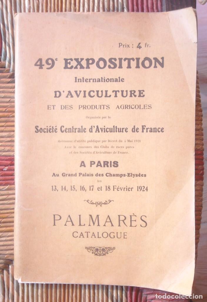49E EXPOSITION INTERNATIONALE D'AVICULTURE A PARIS 1924 PALMARÈS CATALOGUE TBE AVICULTURA (Libros Antiguos, Raros y Curiosos - Ciencias, Manuales y Oficios - Biología y Botánica)