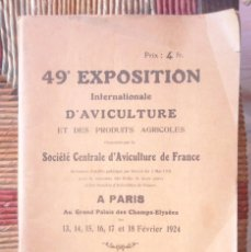 Libros antiguos: 49E EXPOSITION INTERNATIONALE D'AVICULTURE A PARIS 1924 PALMARÈS CATALOGUE TBE AVICULTURA . Lote 72802595