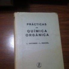 Libros antiguos: PRACTICAS DE QUÍMICA ORGANICA. Lote 72810939