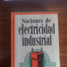 Libros antiguos: NOCIONES DE ELECTRICIDAD NDUSTRIAL. Lote 72822755