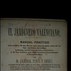 Libros antiguos: EL JARDINERO VALENCIANO. MANUAL PRÁCTICO DEL CULTIVO DE LAS FLORES... (1883). Lote 73761283