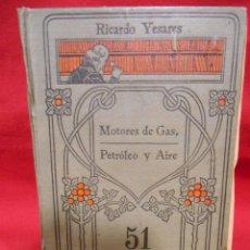Libros antiguos: RICARDO YESARES. MOTORES DE GAS, PETRÓLEO Y AIRE- MANUAL GALLACH Nº51 -. Lote 74093379