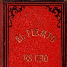 Libros antiguos: MIGUEL BOFILL Y TRÍAS : EL TIEMPO ES ORO - TABLAS DE REDUCCIONES DE PESAS ANTIGUAS (1898). Lote 74176927