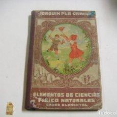 Libros antiguos: LIBRO ELEMENTOS DE CIENCIAS FISICO NATURALES GRADO ELEMENTAL AÑOS 20. Lote 75222643