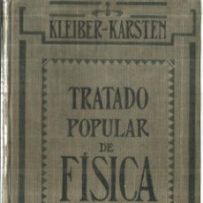 Libros antiguos: TRATADO POPULAR DE FÍSICA. KLEIBER-KARSTEN. GUSTAVO GILI EDITOR. BARCELONA. 1914. Lote 75681951