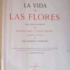 Libros antiguos: LA VIDA DE LAS FLORES 1878 TOMO I 20X28CM.477 PAGINAS BONITAS ILUSTRACIONES. Lote 75710347