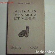 Libros antiguos: ANIMAUX VENIMEUX ET VENINS. (2 TOMOS, 1922). Lote 75759715