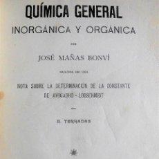 Libros antiguos: QUÍMICA GENERAL INORGÁNICA Y ORGÁNICA (1911), CON CURIOSA DEDICATORIA DEL AUTOR, JOSÉ MAÑAS - TOMO I. Lote 75881407