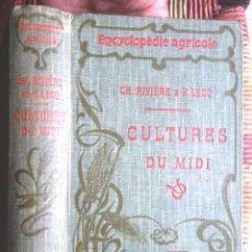 Libros antiguos: ENCYCLOPÉDIE AGRICOLE: CULTURES DU MIDI, DE L'ALGÉRIE ET DE LA TUNISIE RIVIÈRE ET LECQ 1906 TBE. Lote 75929675