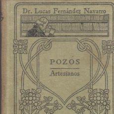 Libros antiguos: LUCAS FERNÁNDEZ NAVARRO. POZOS ARTESIANOS. BARCELONA, C. 1925. COL. MANUALES GALLACH.. Lote 76515591