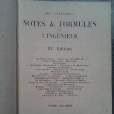 Libros antiguos: NOTES FORMULES DE L' INGENIEUR - NOTAS FORMULAS INGENIERO - DE LAHARPE - 1923. Lote 76750087