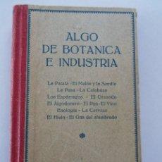 Libros antiguos: ALGO DE BOTANICA E INDUSTRIA--V.V.A.A.- BIBLIOTECA MIRALLES--APROX. 1905(POR DATOS DEL LIBRO). Lote 76939065