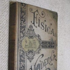 Libros antiguos: FÍSICA MODERNA, ILUSTRADA CON PROFUSIÓN DE GRABADOS POR ARMANDO BAEZA SALVADOR, CIRCA 1900. Lote 77249317