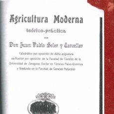 Libros antiguos: AGRICULTURA MODERNA TEORIA PRACTICA 1912. Lote 77282353