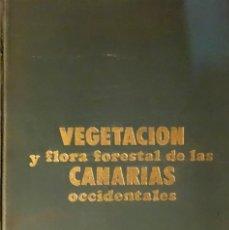 Libros antiguos: VEGETACIÓN Y FLORA FORESTAL EN LAS CANARIAS OCCIDENTALES - LUIS CEBALLOS FERNÁNDEZ DE CÓRDOBA,. Lote 116111831