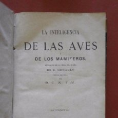 Libros antiguos: LA INTELIGENCIA DE LAS AVES Y DE LOS MAMIFEROS. LA INTELIGENCIA DE LOS PECES. E. MAINAUT. 2 TOMOS. Lote 77595189